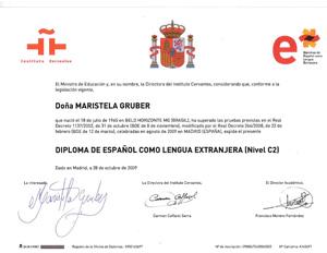 Títulada en Idioma Español, nivel C2. Instituto Cervantes. 2009. Madrid